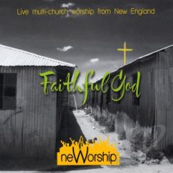 NeWorship - Faithful God CD Cover Art
