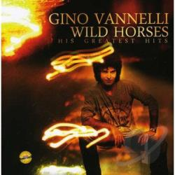 Vannelli, Gino - Wild Horses His Greatest Hits CD Cover Art