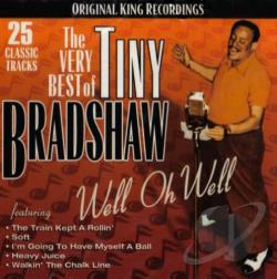 Bradshaw, Tiny - Very Best of Tiny Bradshaw: Well Oh Well CD Cover Art