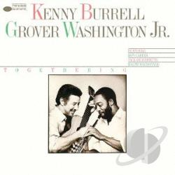 Burrell, Kenny / Washington, Grover Jr. - Togethering & Grover Was CD Cover Art