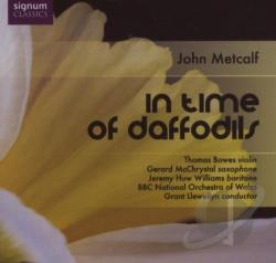 Bowes / Mcchrystal / Metcalf / Williams - John Metcalf: In Time of Daffodils CD Cover Art