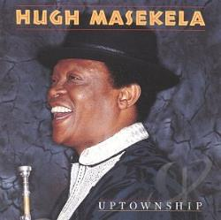 Masekela, Hugh - Uptownship CD Cover Art
