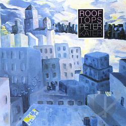 Kater, Peter - Rooftops CD Cover Art