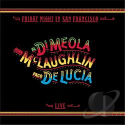 De Lucia, Paco / Mclaughlin, John / Meola, Al Di - Friday Night in San Francisco CD Cover Art