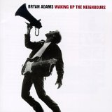 Adams, Bryan - Waking Up The Neighbours CD Cover Art