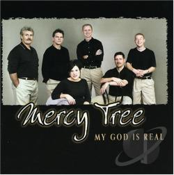 Mercy Tree - My God Is Real CD Cover Art