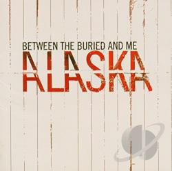 Between The Buried And Me - Alaska CD Cover Art