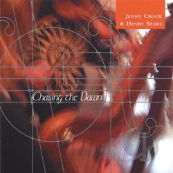 Crook, Jenny & Henry Sears - Chasing The Dawn CD Cover Art