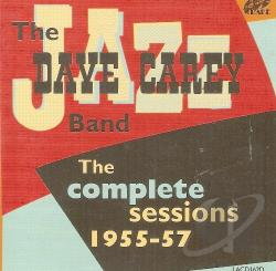 Dave Carey Jazz Band - Complete Sessions 1955-57 CD Cover Art