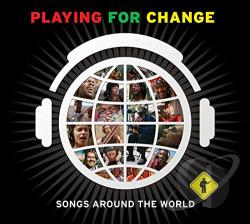 Playing For Change - Playing for Change: Songs Around the World CD Cover Art