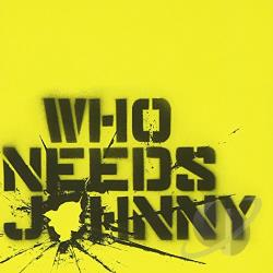 Who Needs Johnny - Who Needs Johnny CD Cover Art