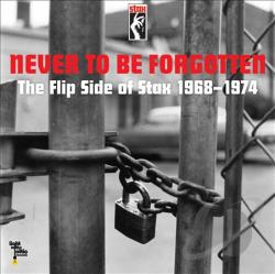 Never to Be Forgotten: Flip Side of Stax 1968-1974 7 Cover Art
