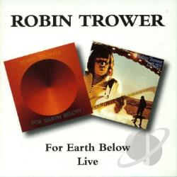 Trower, Robin - For Earth Below/Live CD Cover Art