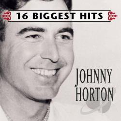 Horton, Johnny - 16 Biggest Hits CD Cover Art
