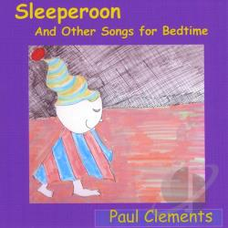 Clements, Paul - Sleeperoon & Other Songs for Bedtime CD Cover Art