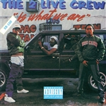 2 Live Crew - 2 Live Crew Is What We Are CD Cover Art