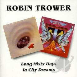 Trower, Robin - Long Misty Days/In City Dreams CD Cover Art