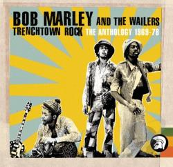 Marley, Bob / Marley, Bob & The Wailers - Trenchtown Rock: The Anthology 1969-78 CD Cover Art