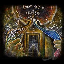 Lukas Nelson & Promise Of The Real - Wasted CD Cover Art