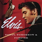Presley, Elvis - Today, Tomorrow, & Forever CD Cover Art