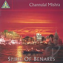 Channulal Mishra - Spirit Of Benares CD Cover Art