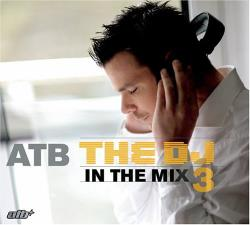 ATB - DJ in the Mix 3 CD Cover Art