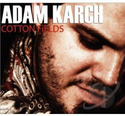 Karch, Adam - Cotton Fields CD Cover Art