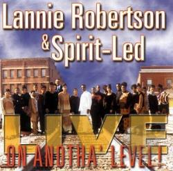 Robertson, Lannie & Spirit-Led - On Anotha' Level! CD Cover Art