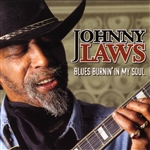 Laws, Johnny - Blues Burnin' in My Soul CD Cover Art