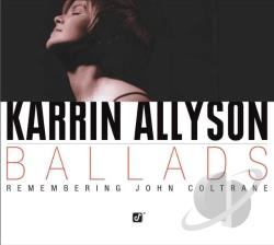 Allyson, Karrin - Ballads: Remembering John Coltrane CD Cover Art