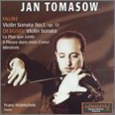 Tomasow, Jan - Debussy, Faure: Violin Sonatas, etc / Tomasow, Holetschek CD Cover Art