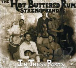 Hot Buttered Rum String Band - In These Parts CD Cover Art