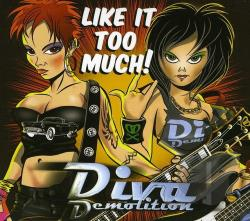 Diva Demolition - Like It Too Much! CD Cover Art