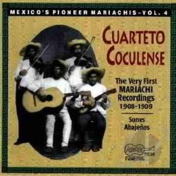 Cuarteto Coculense - Mexico's Pioneer Marichias, Vol. 4: The Very First Mariachi Recordings 1908 - 1909 CD Cover Art