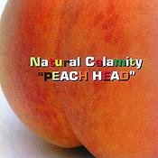 Natural Calamity - Peach Head CD Cover Art