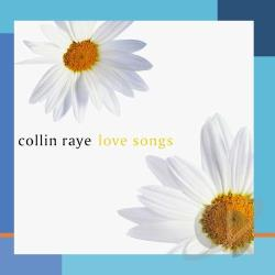 Raye, Collin - Love Songs CD Cover Art