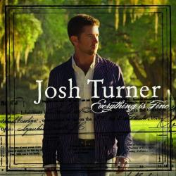 Turner, Josh - Everything Is Fine CD Cover Art