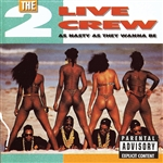 2 Live Crew - As Nasty as They Wanna Be CD Cover Art
