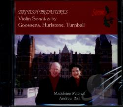 Ball / Mitchell, Madeleine:vln - British Treasures: Violin Sonatas by Goossens, Hurlstone, Turnbull CD Cover Art