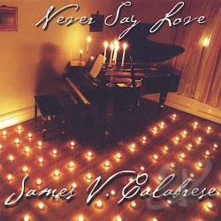 Calabrese, James - Never Say Love CD Cover Art