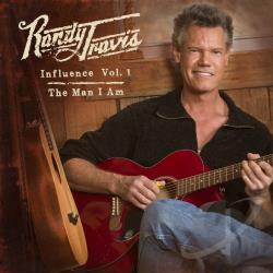 Randy Travis – Influence Vol. 1: The Man I Am