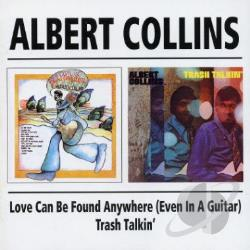 Collins, Albert - Love Can Be Found Anywhere (Even in a Guitar)/Trash Talkin' CD Cover Art