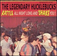 Legendary Hucklebucks - Rattle All Night Long And Shake You! CD Cover Art
