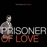 Eckstine, Billy - Prisoner Of Love: The Romantic Billy Eckstine CD Cover Art