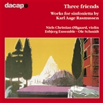 Rasmussen - Rasmussen: Three Friends, etc / Schmidt, Esbjerg Ensemble CD Cover Art