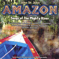 Stjohn, John - Amazon-Songs Of The Mighty River CD Cover Art