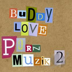 Love, Buddy - Porn Muzik 2 CD Cover Art