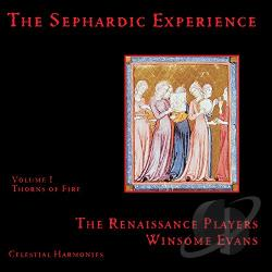 Evans, Winsome / Renaissance Players - Sephardic Experience, Vol. 1: Thorns Of Fire CD Cover Art