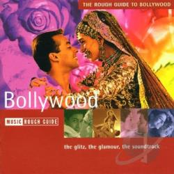 Rough Guide to Bollywood: The Glitz, The Glamour, The Soundtrack CD Cover Art