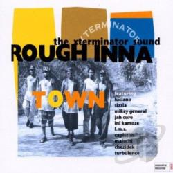 Rough Inna Town: The Xterminator Sound CD Cover Art